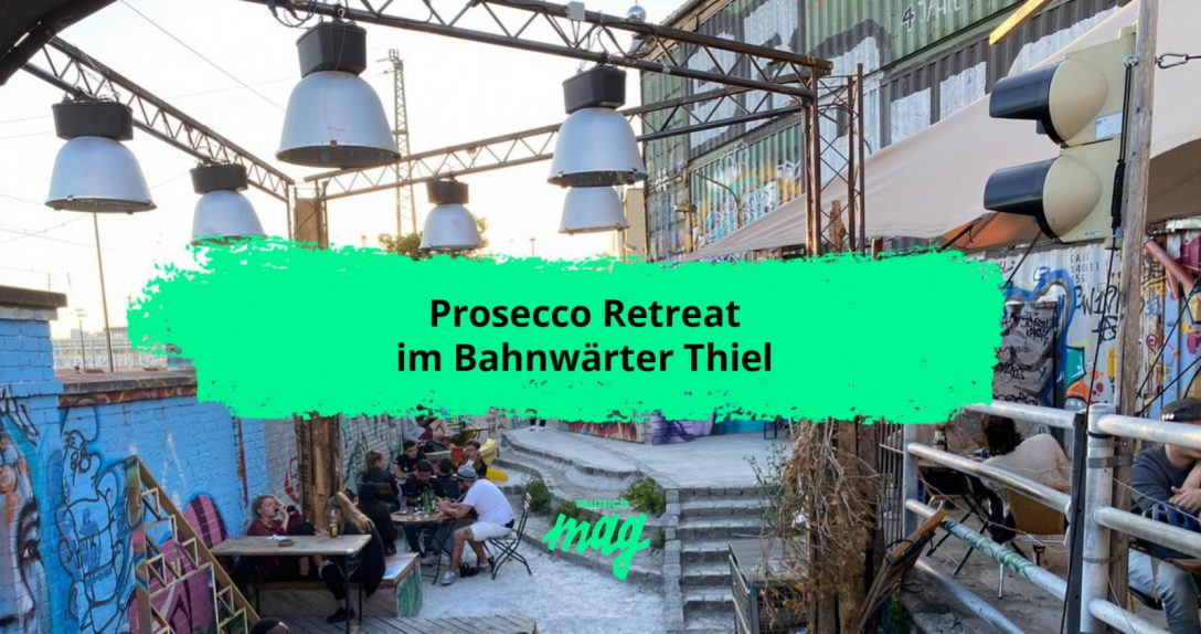 Prosecco Retreat im Bahnwärter Thiel